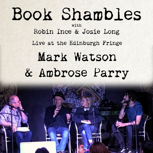 Book Shambles - Mark Watson & Ambrose Parry - Live at Edinburgh Fringe