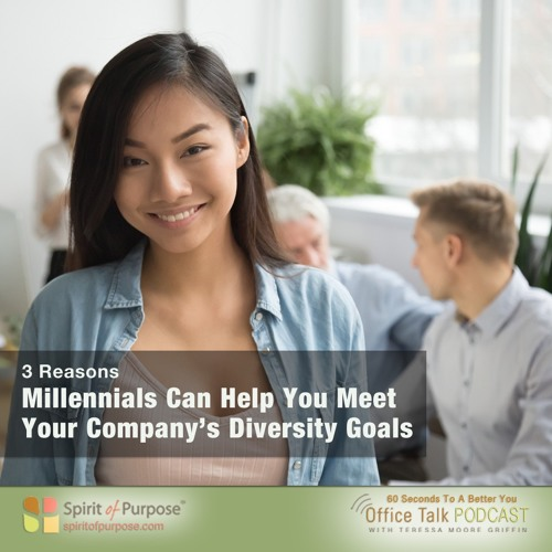 Millennials Can Advance Your Diversity/Inclusive Goals
