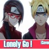 Lonely Go! (Boruto: Naturo Next Generations OP 4) / Cover ESP/LAT