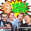 The Fake News Game - That Cousin Show Eps 19