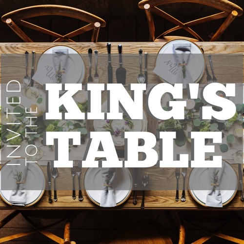 Invited to the King's Table Series