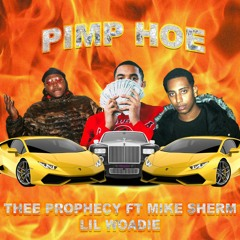 """Thee Prophecy & Lil Woadie  - """"Pimp Hoe"""" Ft. Mike Sherm *MUSIC VIDEO IN DESCRIPTION*"""
