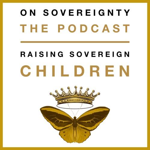 Raising Sovereign Children
