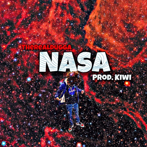 Nasa (Prod. Kiwi) [IG: @TheRealDugga]