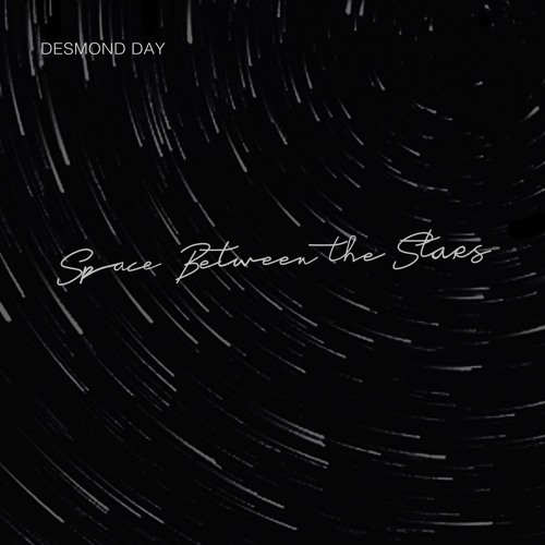Desmond Day - Space Between the Stars