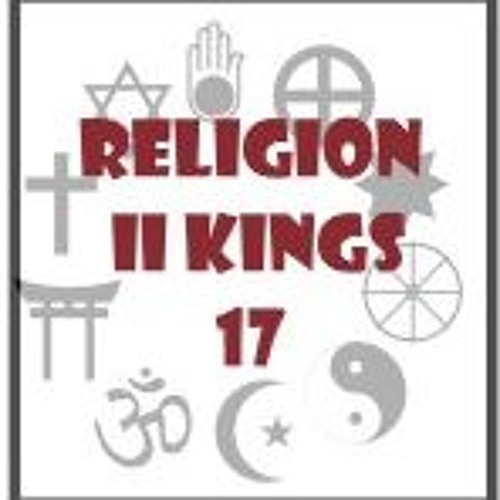 Religion. II Kings 17