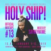 Holy Ship! 2019 Official Mixtape Series #13: SAYMYNAME