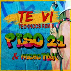 [MOOMBAHTON] Piso 21 - Te Vi (Tecknoos Remix)