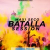Batalla Session By Maxi Seco 2019 (Original Tracks)