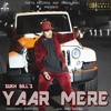 Download Yaar Mere - Sukh Gill Mp3