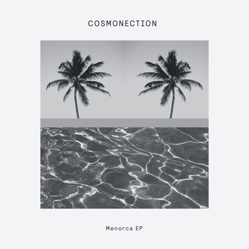 Cosmonection - Menorca EP