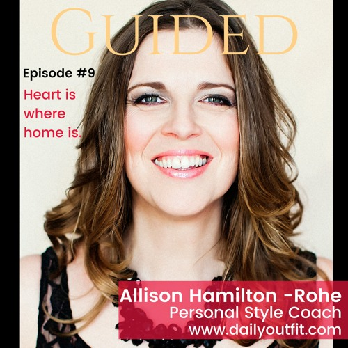 Episode #9 Heart Is Where Home Is - Allison Hamilton - Rohe