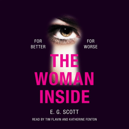 The Woman Inside by E.G. Scott, read by Tim Flavin and Katherine Fenton