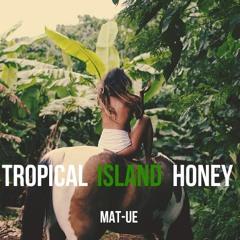 Tropical Isand Honey (Música antiga)