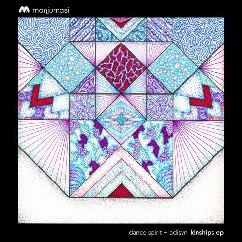 Dance Spirit + Adisyn - Kinships EP [MAMA016]