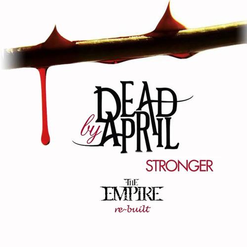 Dead By April - Stronger (The Empire Hardcore Re-Built)