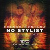 French Montana No Stylist Ft Drake Reiico Festival Bootleg Free Download Mp3