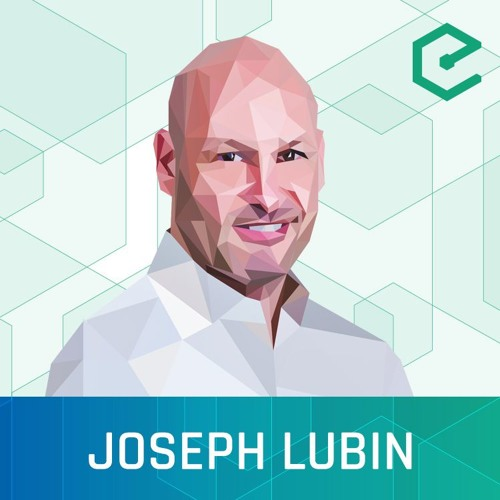 #269 Joseph Lubin: Consensys – The Distributed Incubator which Jumpstarted the Ethereum Ecosystem