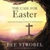 THE CASE FOR EASTER by Lee Strobel