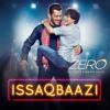 Zero: ISSAQBAAZI Full Audio Song | Shah Rukh Khan, Salman Khan, Anushka Sharma, Katrina Kaif