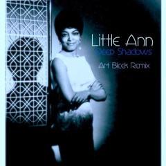 Little Ann - Deep Shadows (Art Bleek Remix)