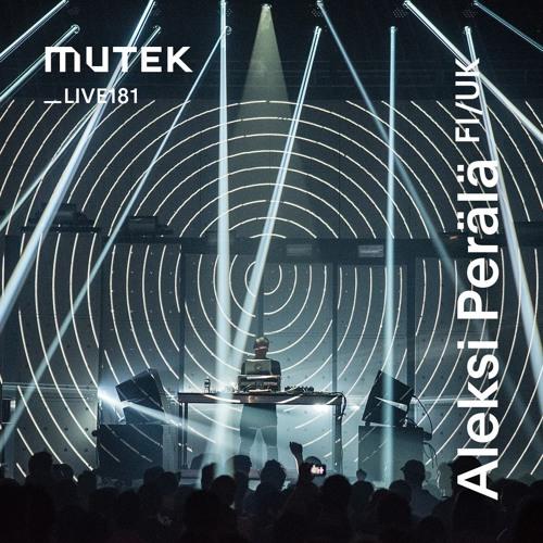 MUTEKLIVE181 - Aleksi Perälä