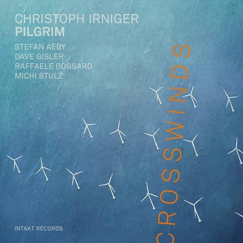 "Christoph Irniger Pilgrim ""Crosswinds"""