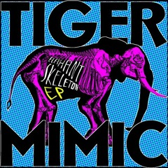Tiger Mimic – I Took Off My Body