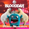 Blooddah - Disco Monster (Original Mix)
