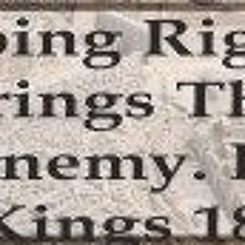 Doing Right Brings The Enemy. II Kings 18