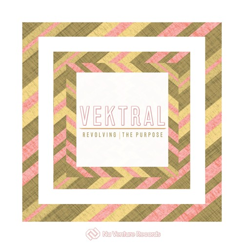 Vektral - Revolving | The Purpose [NVR067: OUT NOW!]
