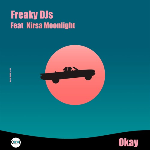 Freaky DJs - Okay (feat Kirsa Moonlight)