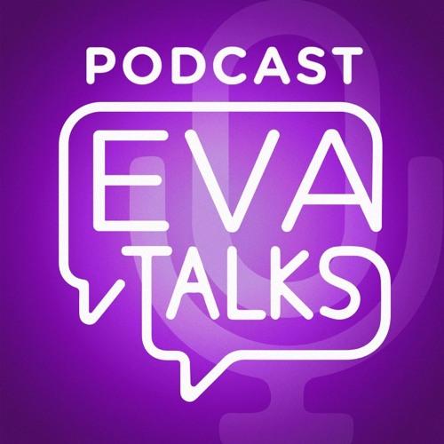 EVA TALKS