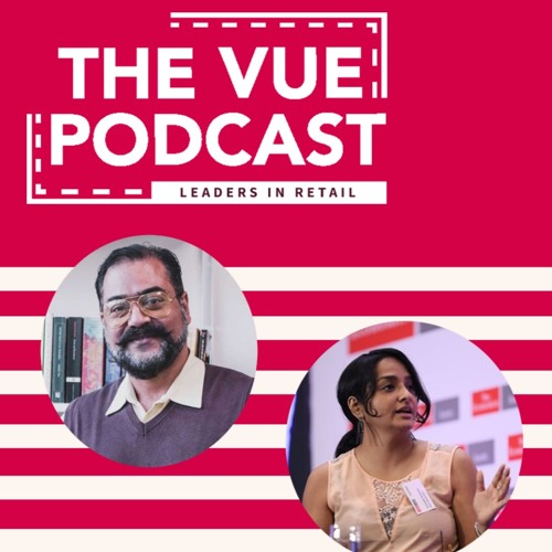 The Vue Podcast: Leaders In Retail | Sauvik Banerjjee & Ashwini Asokan | Episode 5
