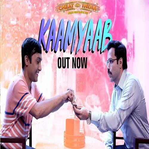 CHEAT INDIA: Kaamyaab Full Audio Song   Emraan Hashmi Shreya D   Mohan Kannan