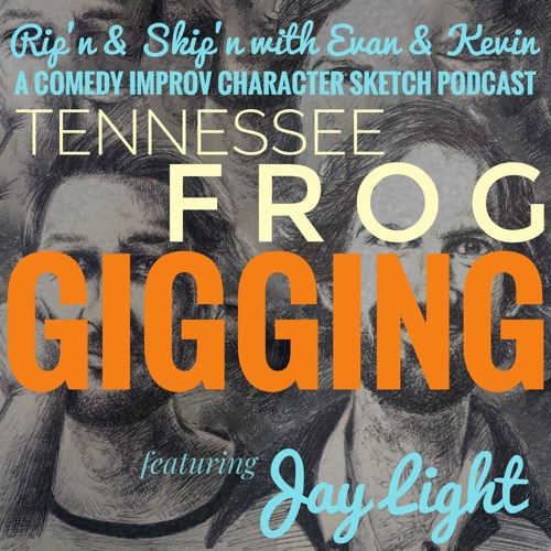 Ep 134 - Tennessee Frog Gigging Ft. Jay Light