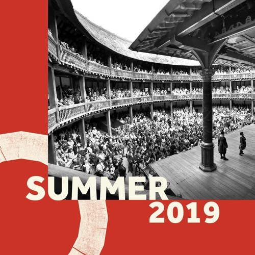 Summer 2019 Audio Brochure – Shakespeare's Globe