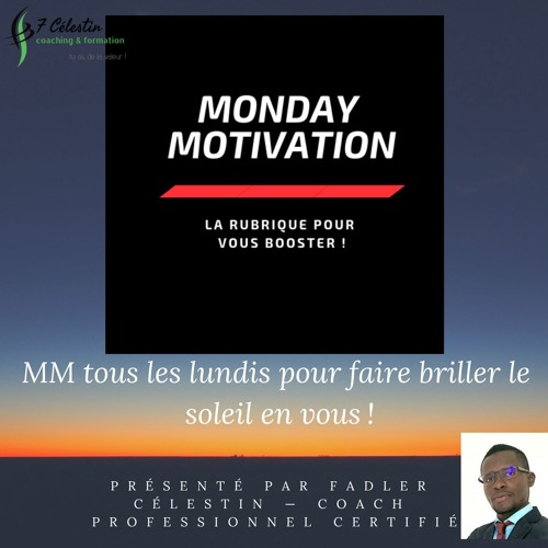 Monday Motivation épi 1 - 07:01:19