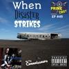 EP #49 🌋🔥When Disaster Strikes