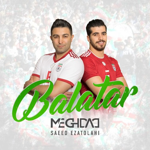 MEGHDAD - Balatar (feat. Saeed Ezatolahi)