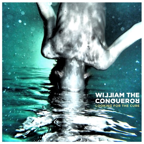 William The Conqueror - Looking For The Cure