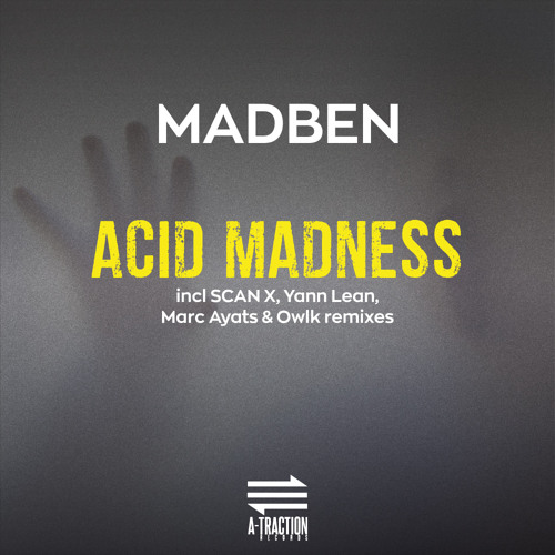 Premiere : Madben - Acid Madness (Scan X Remix)[A-Traction Records]