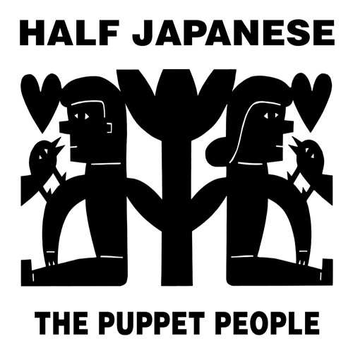 Half Japanese - The Puppet People