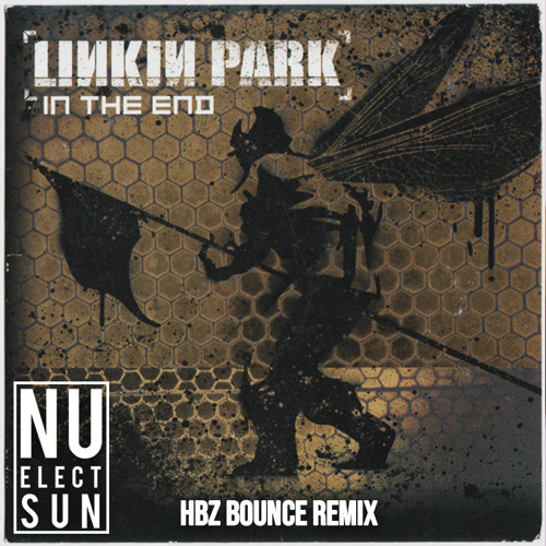 Linkin Park - In The End (HBz Bounce Remix)