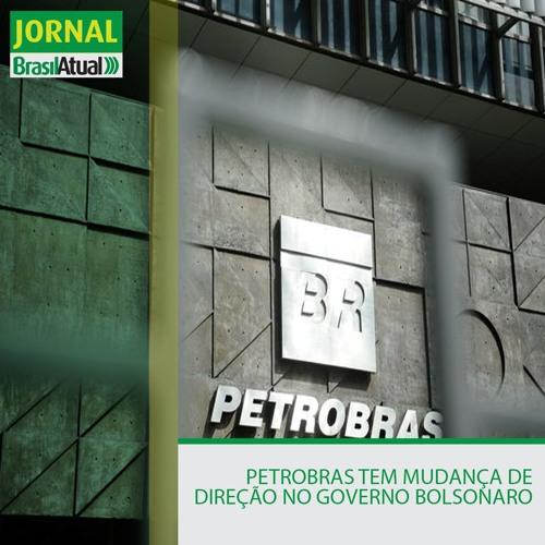 Petrobras tem mudança de direção no governo Bolsonaro