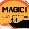 MAGIC! - Rude (Tyrant Remix) * BUY = FREE DOWNLOAD *