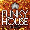 Ministry Of Sound - Funky House Classics