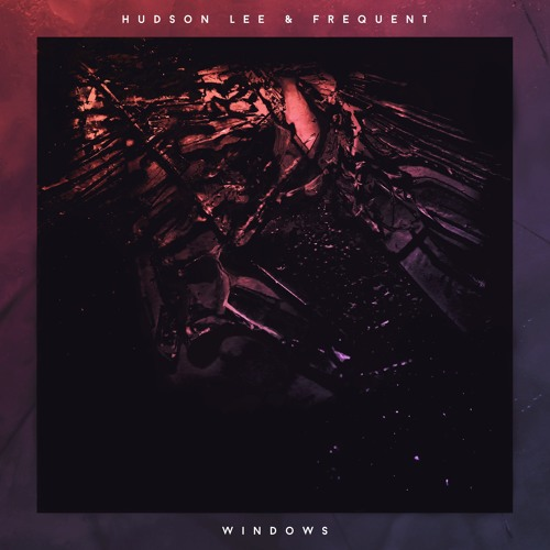 Hudson Lee & Frequent - Windows