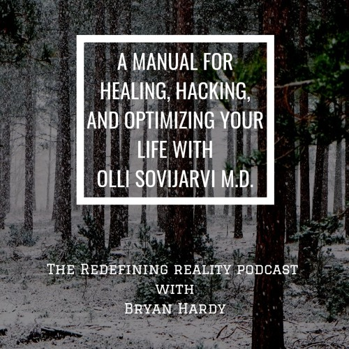A Manual for Healing, Hacking, and Optimizing Your Life with Olli Sovijarvi - Ep. 70