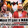 MAKHNA X She Move It Like   Yo Yo Honey Singh Ft. BADSHAH   Neha Kakkar   RaWM   (320  Kbps)